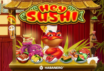Japanese cuisine is on the menu in Habanero's latest slot release Hey Sushi